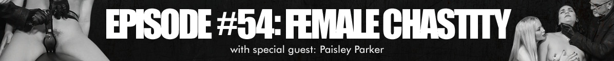 Ep54 Female Chastity