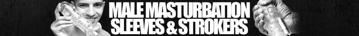 Male Masturbation Sleeves & Strokers